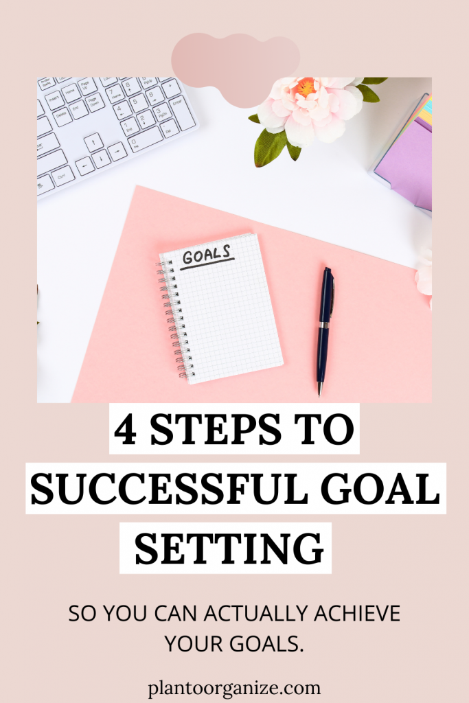 4-STEPS-TO-GOAL-SETTING-SO-YOU-ACHIEVE-YOUR-GOALS