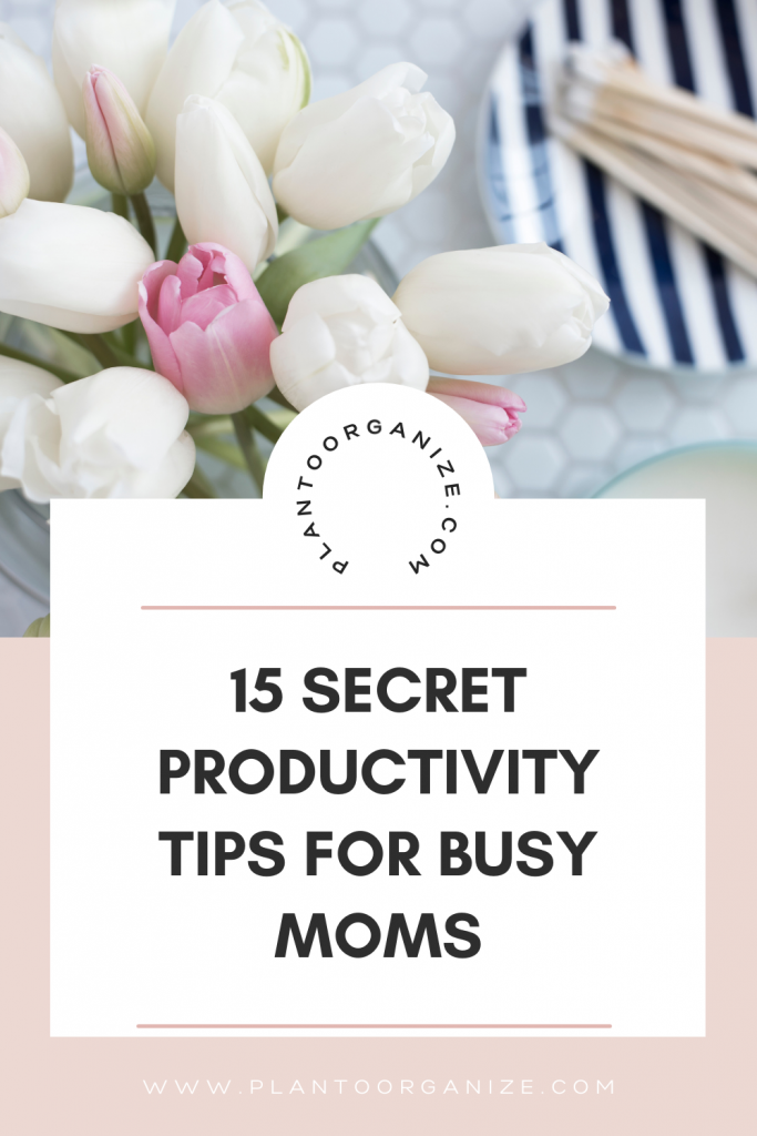 15-secret-productivity-tips-for-busy-moms