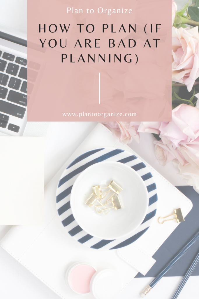 how-to-plan-if-you-are-bad-at-planning