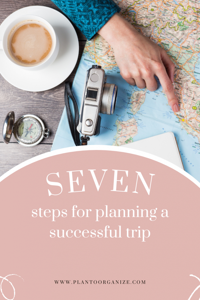 how-to-plan-a-trip-7-steps-for-planning-a-successful-trip