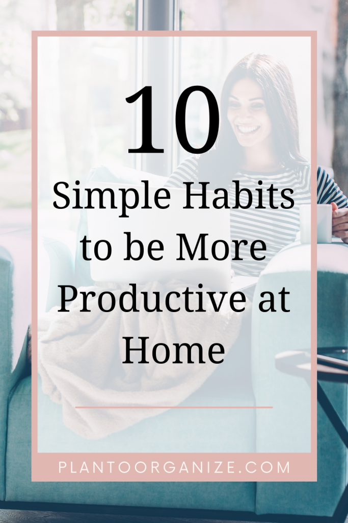 10-simple-habits-to-be-more-productive-at-home