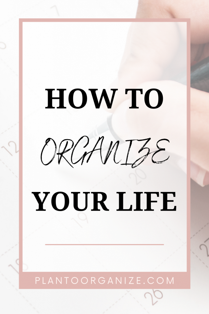 how-to-organize-my-life
