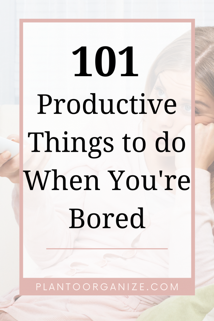 101-productive-things-to-do-when-you-are-bored